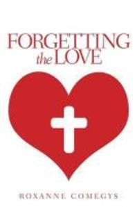 Forgetting the Love