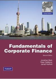 Fundamentals of Corporate Finance. Jonathan Berk, Peter Demarzo, Jarrad Harford