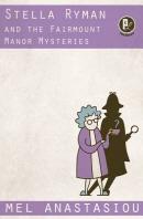 Stella Ryman and the Fairmount Manor Mysteries