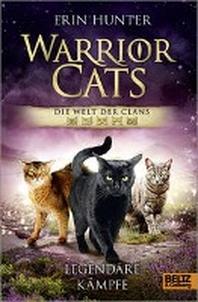 Warrior Cats - Die Welt der Clans. Legendaere Kaempfe