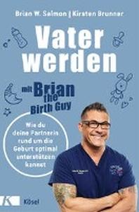 Vater werden mit ?Brian the Birth Guy?