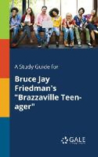 A Study Guide for Bruce Jay Friedman's Brazzaville Teen-Ager