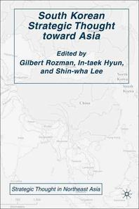 South Korean Strategic Thought Toward Asia