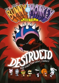 Bunny vs Monkey : Destructo (Book 5)