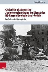 Christlich-Akademische Judentumsforschung Im Dienst Der Ns-Rassenideologie Und -Politik