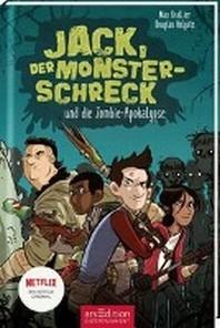 Jack, der Monsterschreck, und die Zombie-Apokalypse (Jack, der Monsterschreck 1)