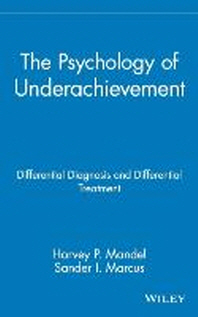 The Psychology of Underachievement