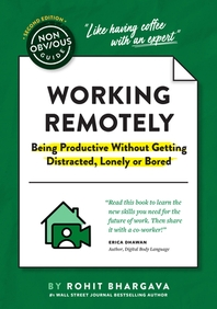 The Non-Obvious Guide to Working Remotely (Being Productive Without Getting Distracted, Lonely or Bored)