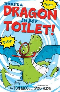 There's a Dragon in My Toilet
