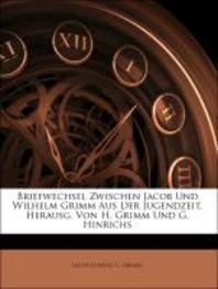 Briefwechsel Zwischen Jacob Und Wilhelm Grimm Aus Der Jugendzeit