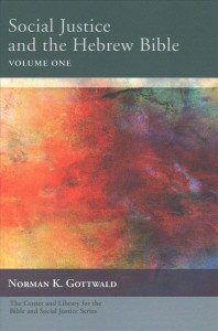 Social Justice and the Hebrew Bible Volume One