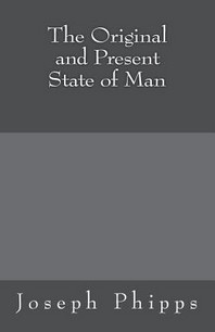 The Original and Present State of Man