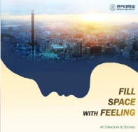 Fill Space with feeling: Architecture & Society