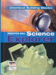 Prentice Hall Science Explorer : Chemical Building Blocks