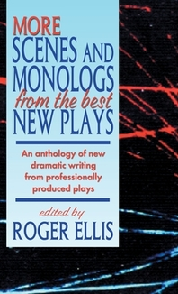 More Scenes and Monologs from the Best New Plays
