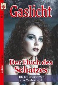 Gaslicht Nr. 8: Der Fluch des Schatzes / Die Geisterstimmen / Die Zaubervoegel
