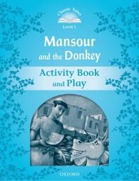 Classic Tales Level 1: Mansour & The donkey (Activity Book and Play)