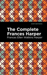 The Complete Frances Harper