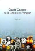 GRANDS COURANTS DE LA LITTERATURE FRANCAISE
