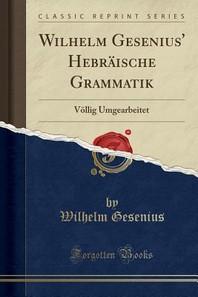 Wilhelm Gesenius' Hebraische Grammatik