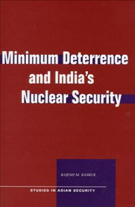 Minimum Deterrence and Indiaas Nuclear Security