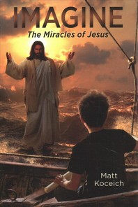Imagine... the Miracles of Jesus