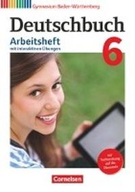 Deutschbuch Gymnasium - Baden-Wuerttemberg - Bildungsplan 2016. Bd 6: 10. Schuljhr - Arbeitsheft mit interaktiven ?bungen