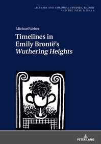 Timelines in Emily Bronte's ?Wuthering Heights?