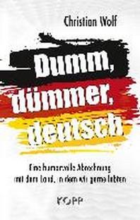 Dumm, duemmer, deutsch