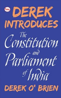 Derek Introduces the Constitution and Parliament of Indiad