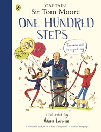 One Hundred Steps: The Story of Captain Sir Tom Moore