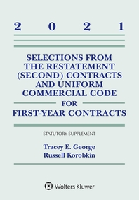 Selections from the Restatement (Second) Contracts and Uniform Commercial Code for First-Year Contracts