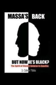Massa's Back But Now He's Black?
