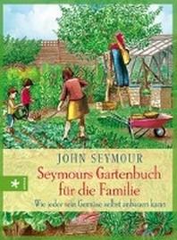 Seymours Gartenbuch fuer die Familie