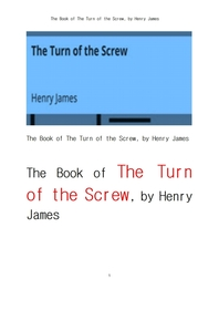 헨리 제임스의 나사의 회전.The Book of The Turn of the Screw, by Henry James