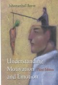 Understanding Motivation and Emotion 3/E(*)