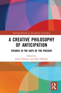 A Creative Philosophy of Anticipation
