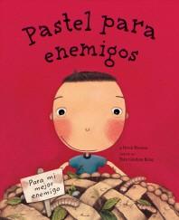 Pastel Para Enemigos (Enemy Pie Spanish Language Edition)