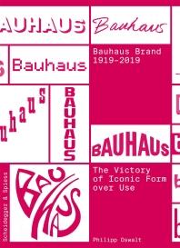The Bauhaus Brand 1919-2019