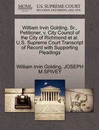 William Irvin Golding, Sr., Petitioner, V. City Council of the City of Richmond et al. U.S. Supreme Court Transcript of Record with Supporting Pleadin