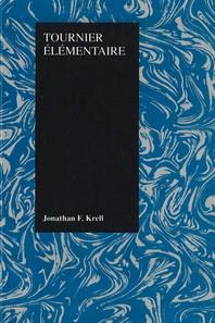 Tournier Elementaire (Purdue Studies in Romance Literature, Vol 6)