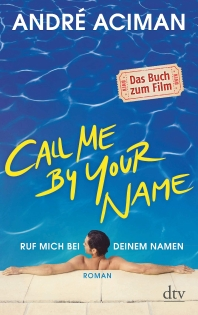 Ruf mich bei deinen Namen - Call Me by Your Name