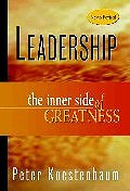 Leadership : The inner Side of Greatness, A Philosophy for Leaders, New and Revised