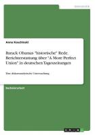 """Barack Obamas """"Historische"""" Rede. Berichterstattung Uber """"A More Perfect Union"""" in Deutschen Tageszeitungen"""