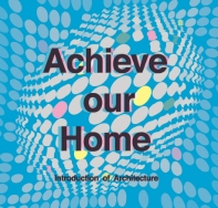 Achieve our home 'INTRODUCTION OF ATCHITECTURE'