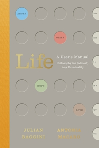 Life: A User??s Manual: Philosophy for (Almost) Any Eventuality