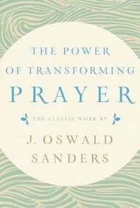 The Power of Transforming Prayer