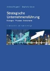 Strategische Unternehmensfuehrung - Konzepte, Prozesse, Instrumente