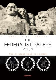 THE FEDERALIST PAPERS, VOL. 1 - 연방주의자 논설집, 1부 (영문원서)