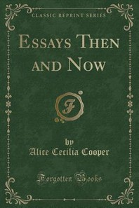 Essays Then and Now (Classic Reprint)
